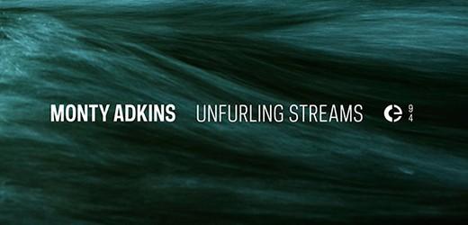 """New release in Crónica: Monty Adkins's """"Unfurling Streams"""""""