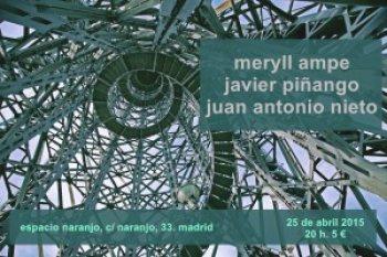 MÉRYLL AMPE (Fr) + JAVIER PIÑANGO + JUAN ANTONIO NIETO
