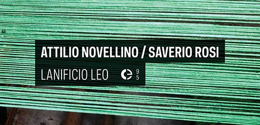 """New release in Crónica: Attilio Novellino & Saverio Rosi's """"Lanificio Leo"""""""