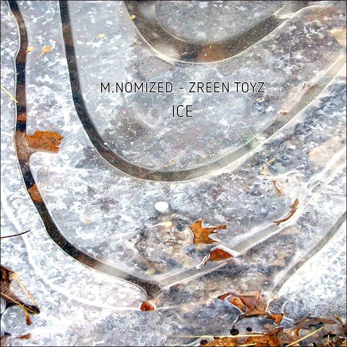 M.NOMIZED & ZREEN TOYZ - Ice
