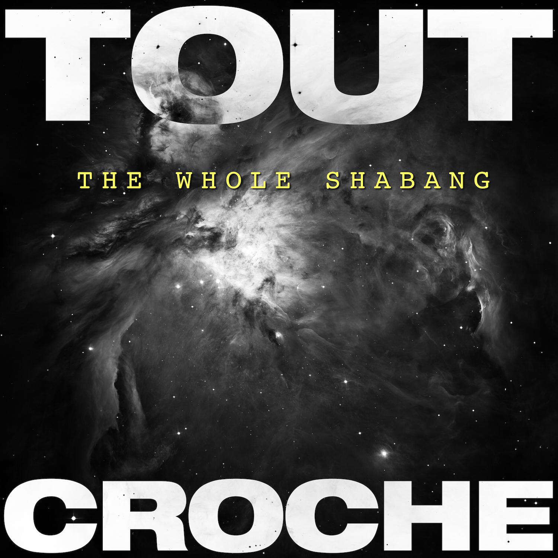 ToutCroche_TheWholeShabangCover_1500