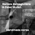 Daniele Santagiuliana and Peter Wullen – Handmade Horse (2015) : Hortus Conclusus Records : Free…