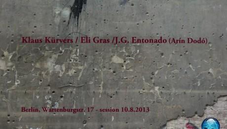 Kürvers / Gras / Entonado (Arín Dodó) . in Berlin